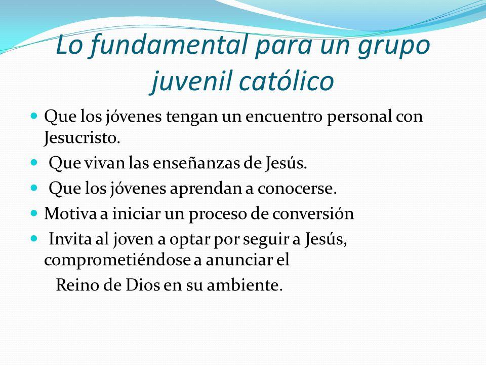 Lo fundamental para un grupo juvenil católico