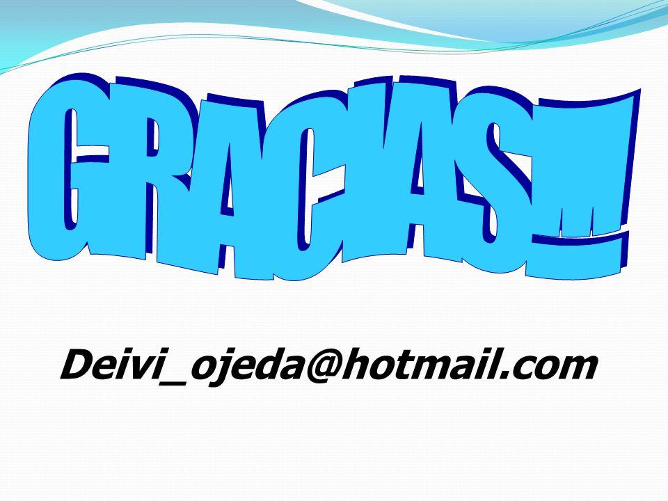 GRACIAS!!! Deivi_ojeda@hotmail.com