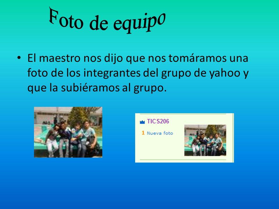 Foto de equipo El maestro nos dijo que nos tomáramos una foto de los integrantes del grupo de yahoo y que la subiéramos al grupo.