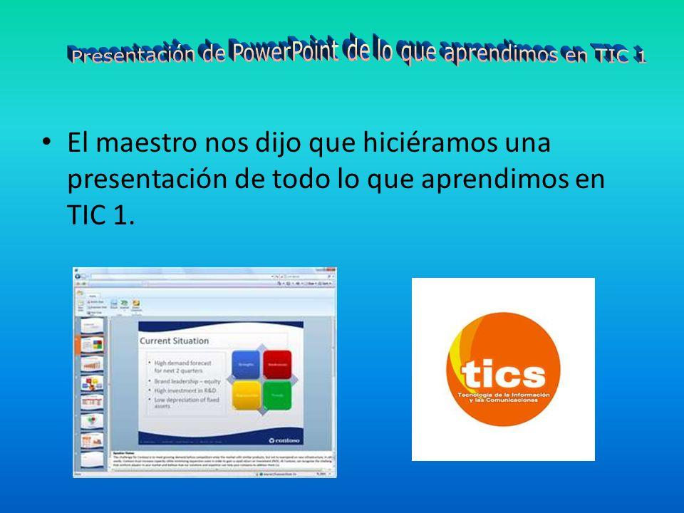 Presentación de PowerPoint de lo que aprendimos en TIC 1