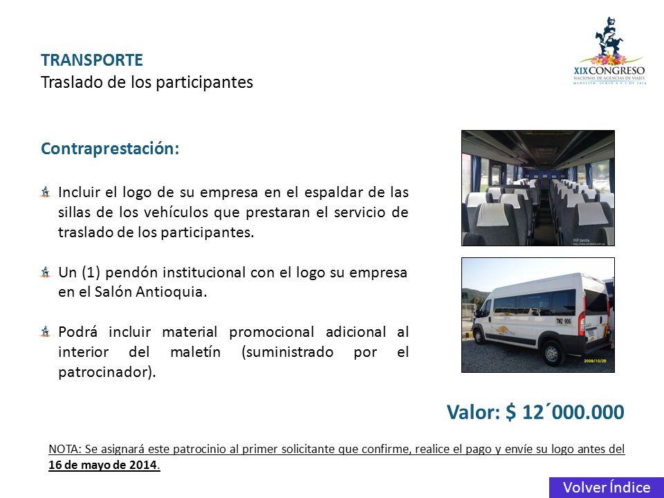 Valor: $ 12´000.000 TRANSPORTE Traslado de los participantes