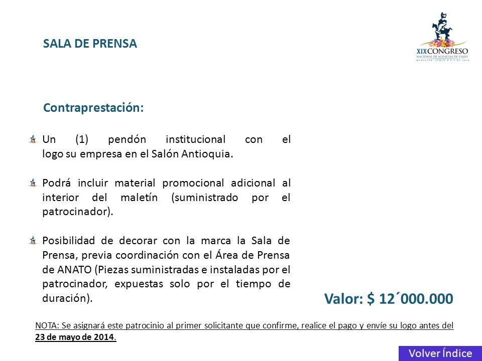 Valor: $ 12´000.000 SALA DE PRENSA Contraprestación: