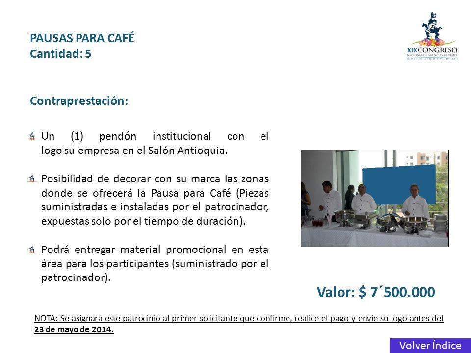 Valor: $ 7´500.000 PAUSAS PARA CAFÉ Cantidad: 5 Contraprestación: