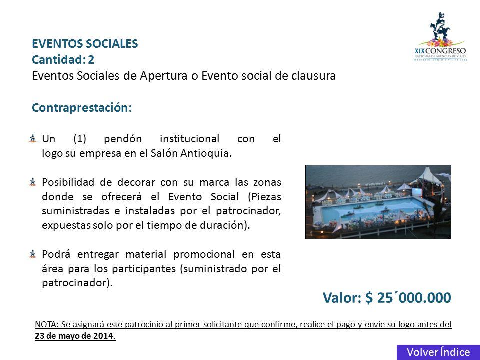 Valor: $ 25´000.000 EVENTOS SOCIALES Cantidad: 2