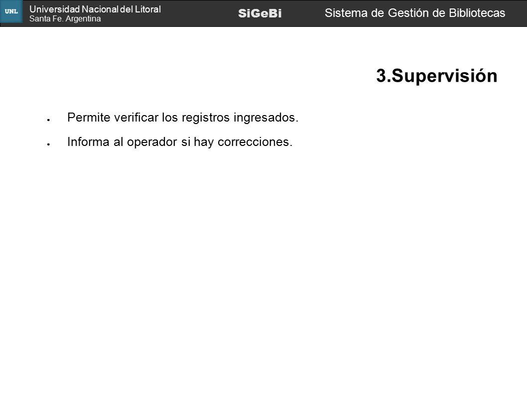 3.Supervisión Permite verificar los registros ingresados.