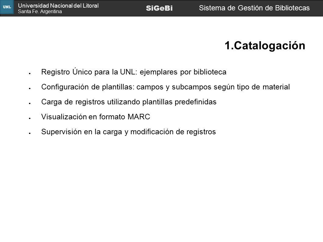 1.Catalogación Registro Único para la UNL: ejemplares por biblioteca