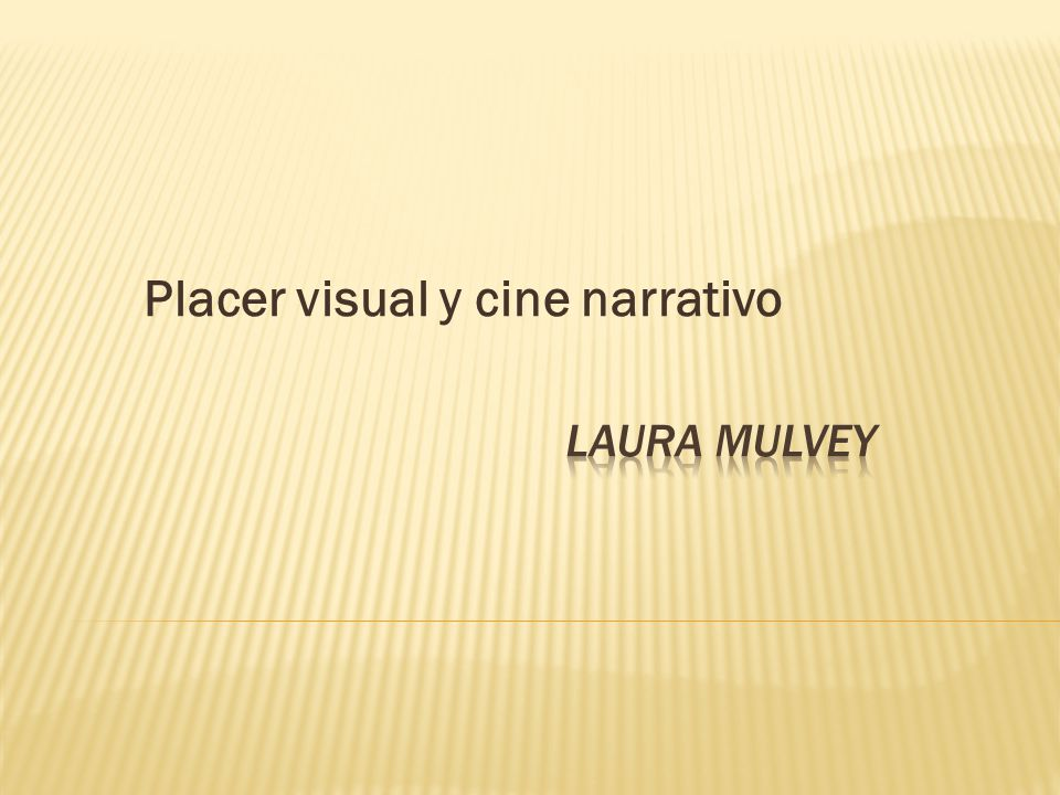Narrativa de placer visual Mulvey