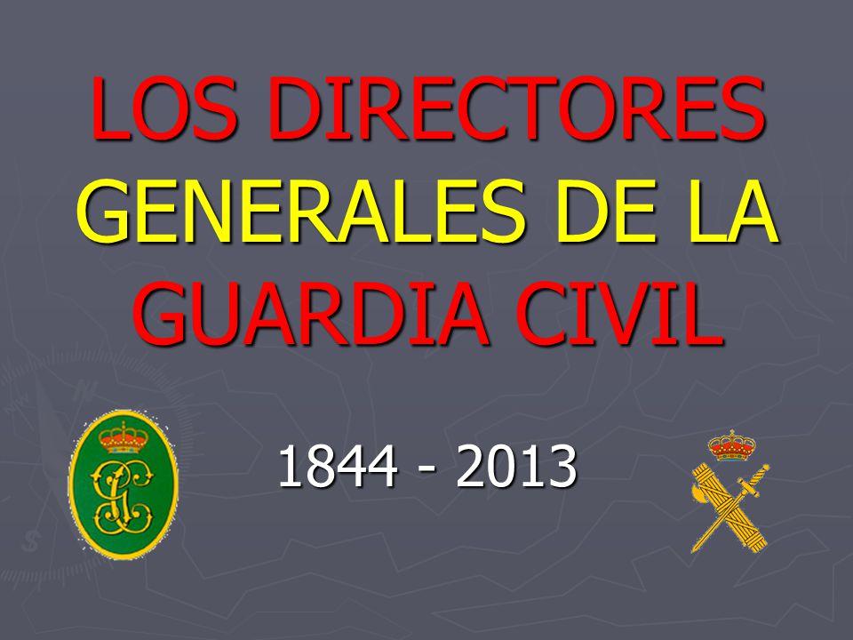 LOS DIRECTORES GENERALES DE LA GUARDIA CIVIL 1844 - 2013
