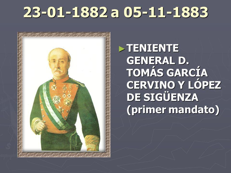 23-01-1882 a 05-11-1883 TENIENTE GENERAL D.