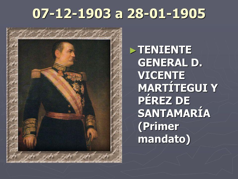 07-12-1903 a 28-01-1905 TENIENTE GENERAL D.