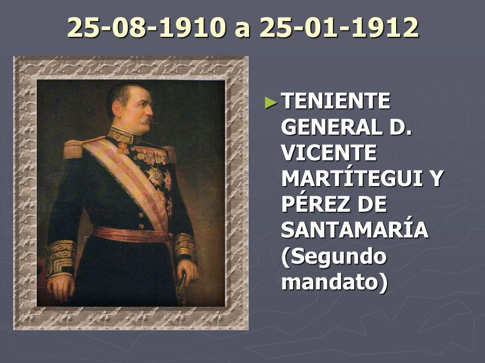 25-08-1910 a 25-01-1912 TENIENTE GENERAL D.