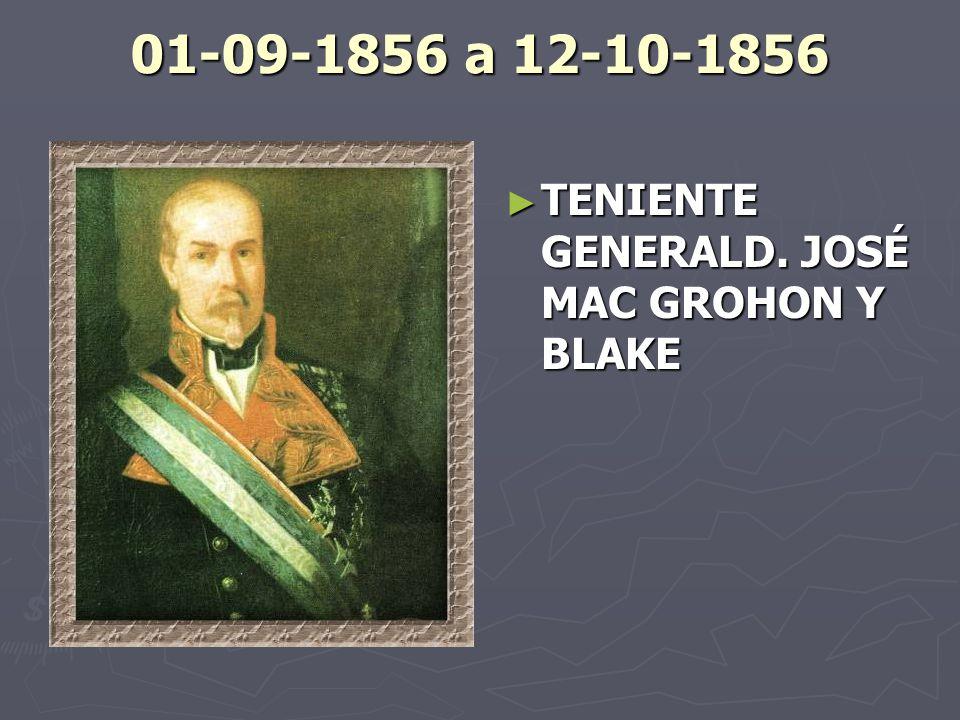 01-09-1856 a 12-10-1856 TENIENTE GENERALD. JOSÉ MAC GROHON Y BLAKE