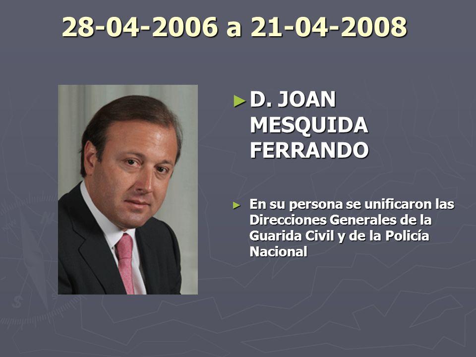28-04-2006 a 21-04-2008 D. JOAN MESQUIDA FERRANDO