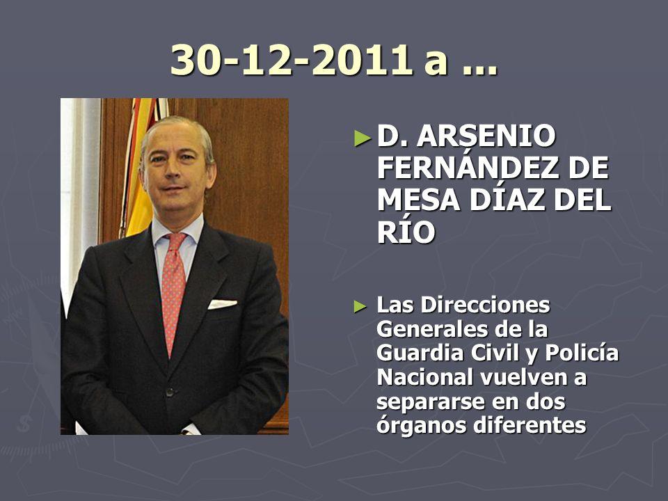 30-12-2011 a ... D. ARSENIO FERNÁNDEZ DE MESA DÍAZ DEL RÍO