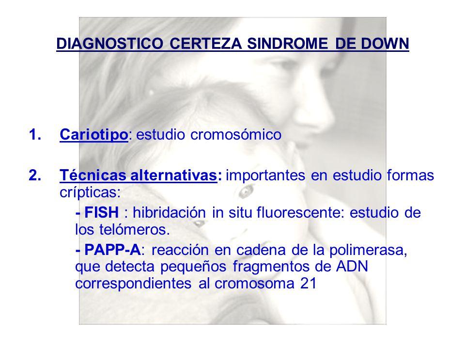 DIAGNOSTICO CERTEZA SINDROME DE DOWN