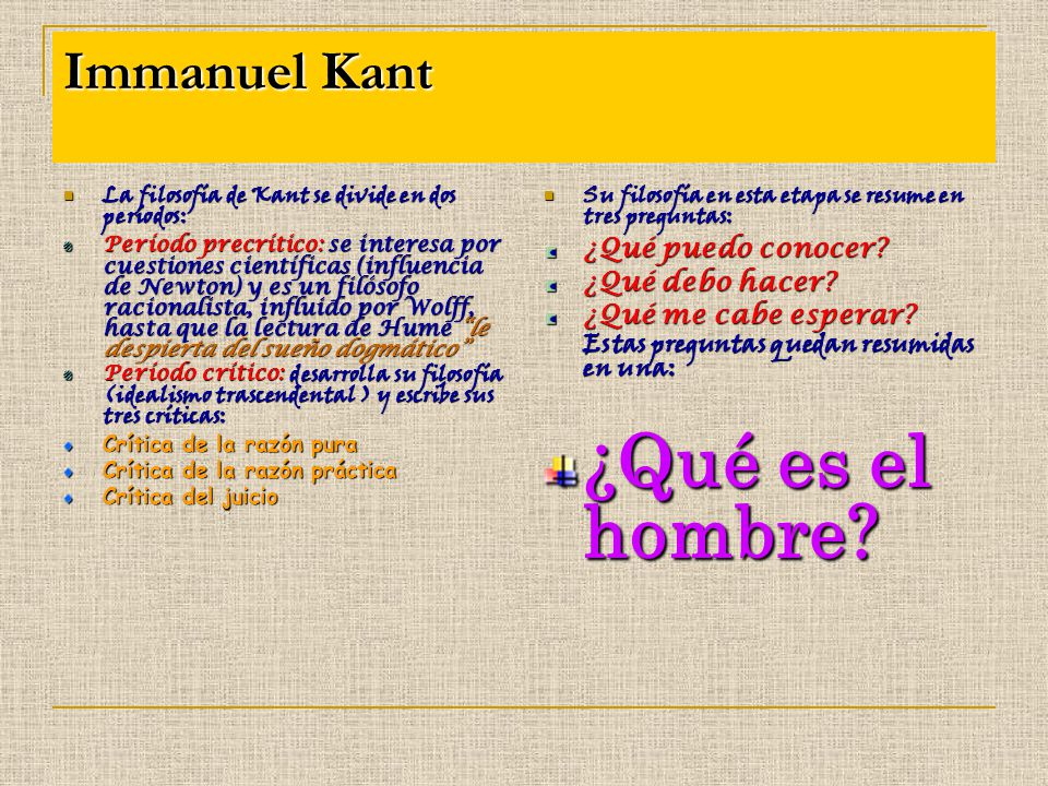 ¿Qué es el hombre Immanuel Kant ¿Qué puedo conocer ¿Qué debo hacer