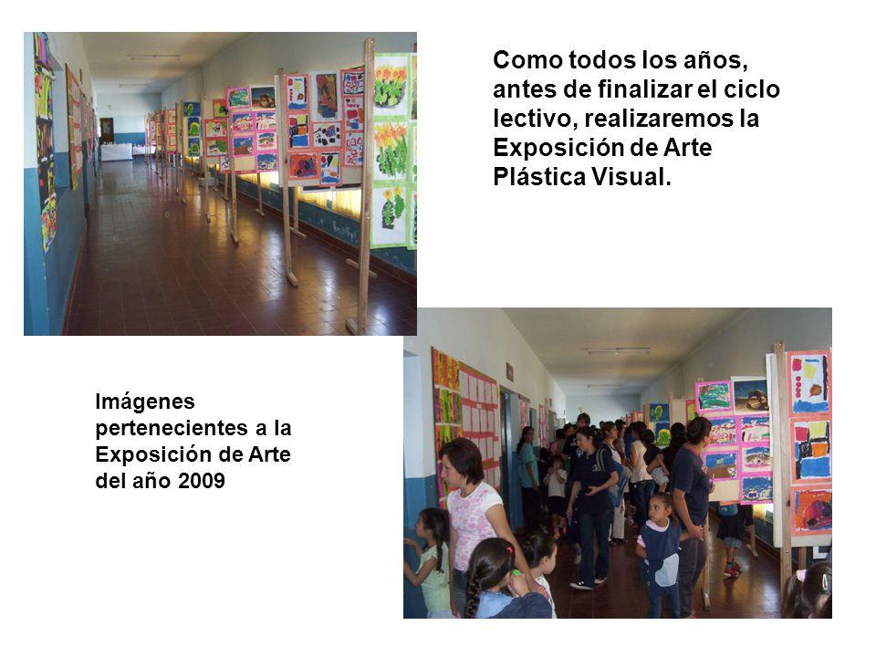 Como todos los años, antes de finalizar el ciclo lectivo, realizaremos la Exposición de Arte Plástica Visual.