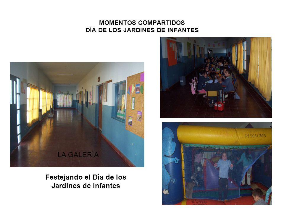 MOMENTOS COMPARTIDOS DÍA DE LOS JARDINES DE INFANTES