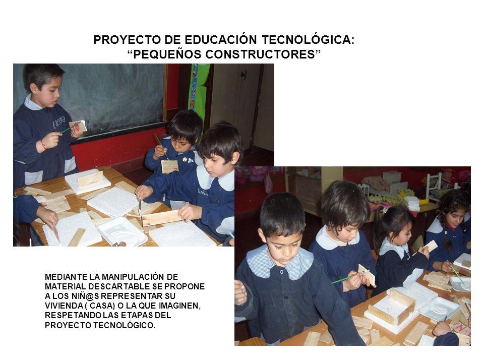 PROYECTO DE EDUCACIÓN TECNOLÓGICA: PEQUEÑOS CONSTRUCTORES
