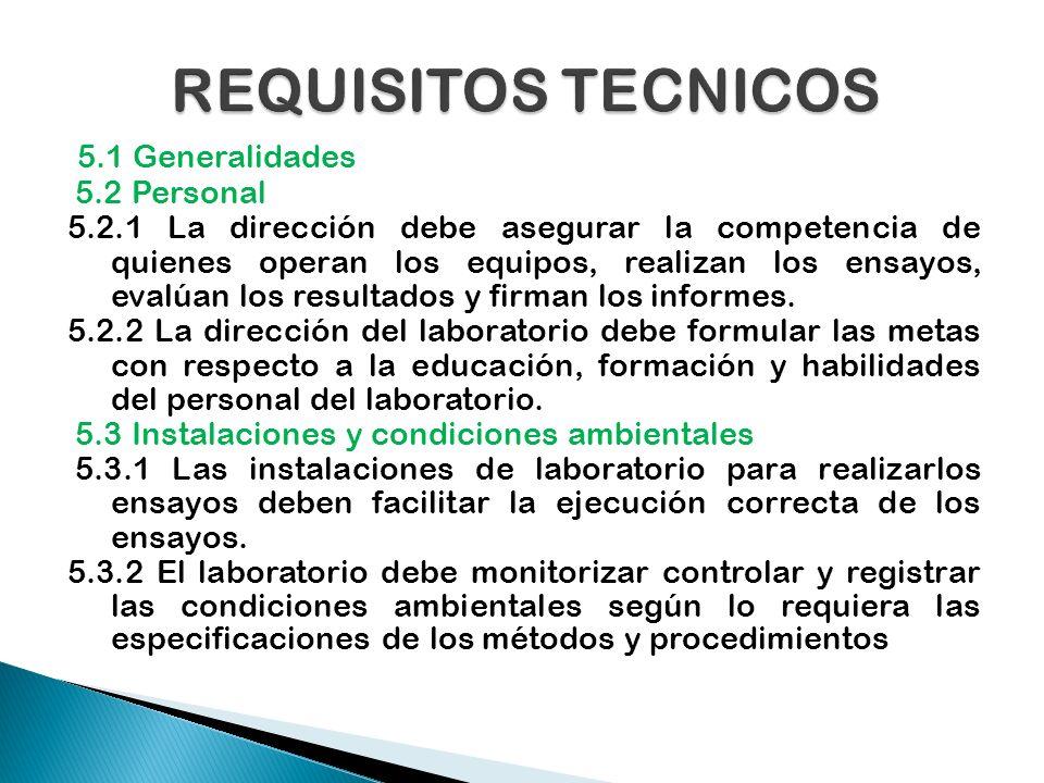 REQUISITOS TECNICOS 5.1 Generalidades 5.2 Personal