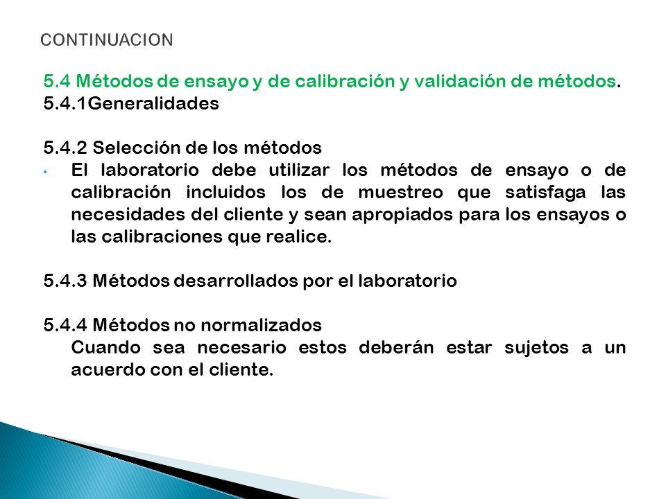 5.4 Métodos de ensayo y de calibración y validación de métodos.