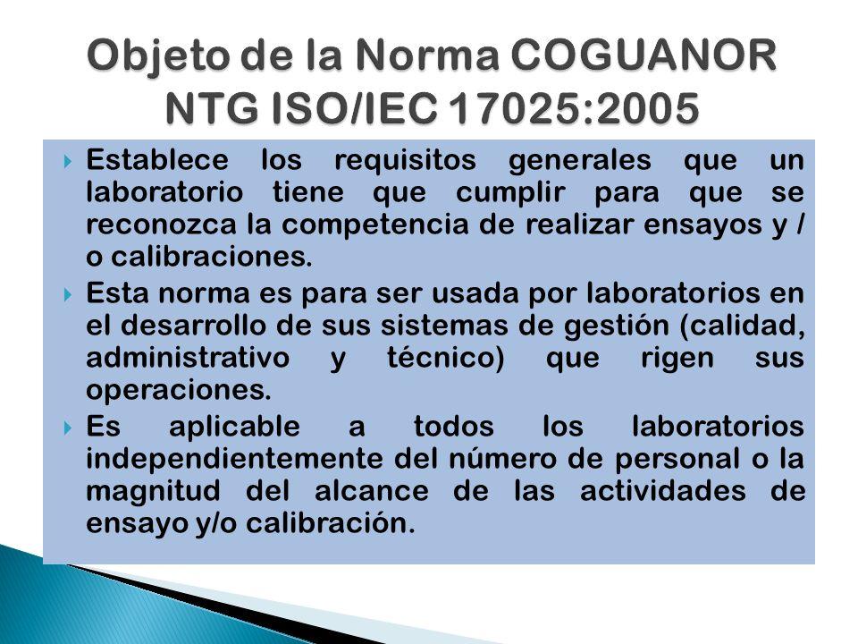 Objeto de la Norma COGUANOR NTG ISO/IEC 17025:2005