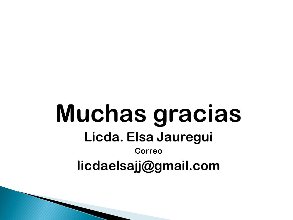 Muchas gracias Licda. Elsa Jauregui Correo licdaelsajj@gmail.com