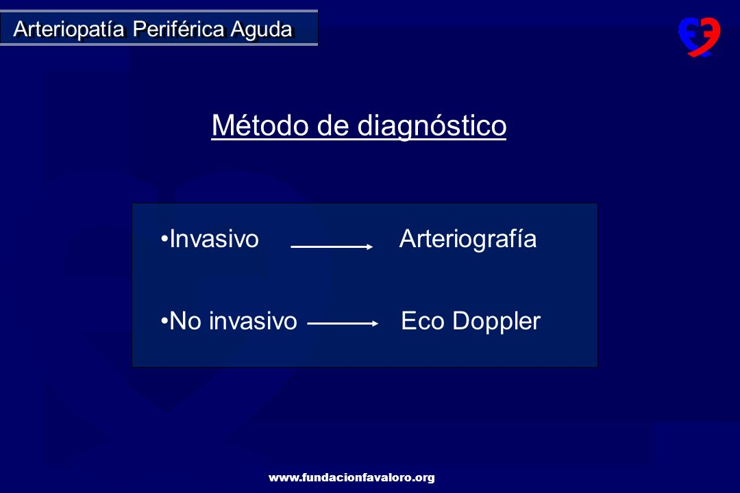 Método de diagnóstico Invasivo Arteriografía No invasivo Eco Doppler