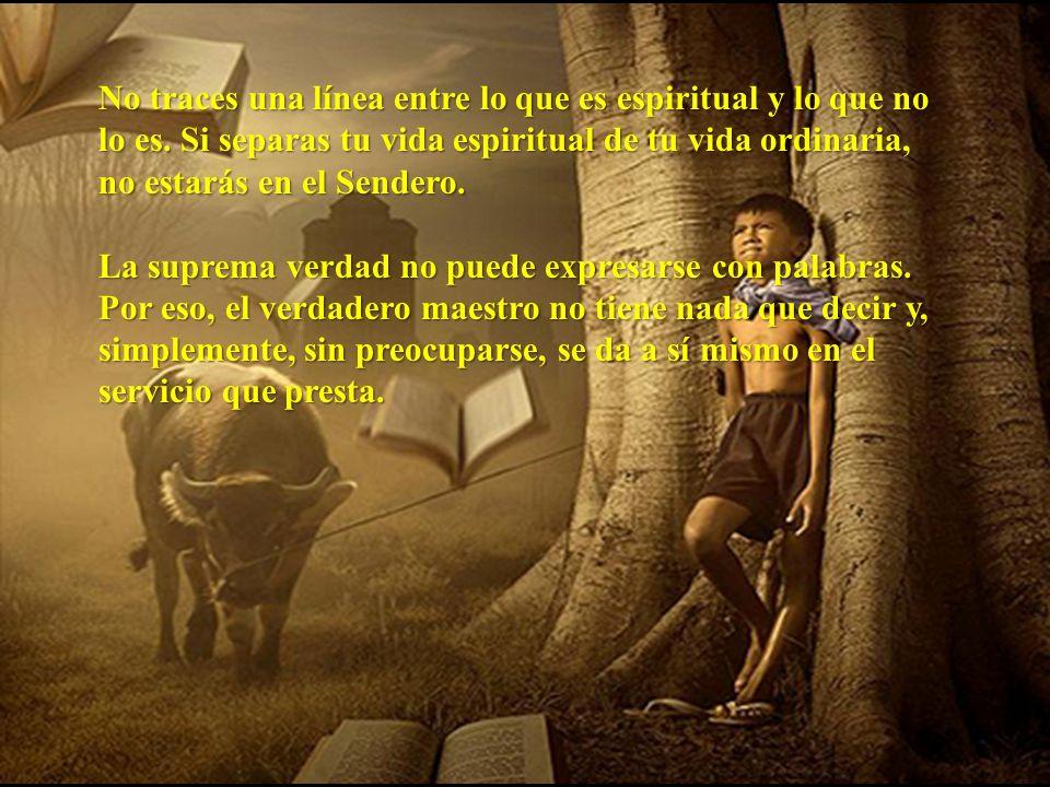 No traces una línea entre lo que es espiritual y lo que no lo es