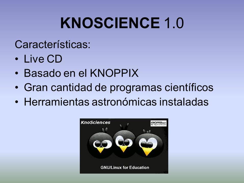 KNOSCIENCE 1.0 Características: Live CD Basado en el KNOPPIX