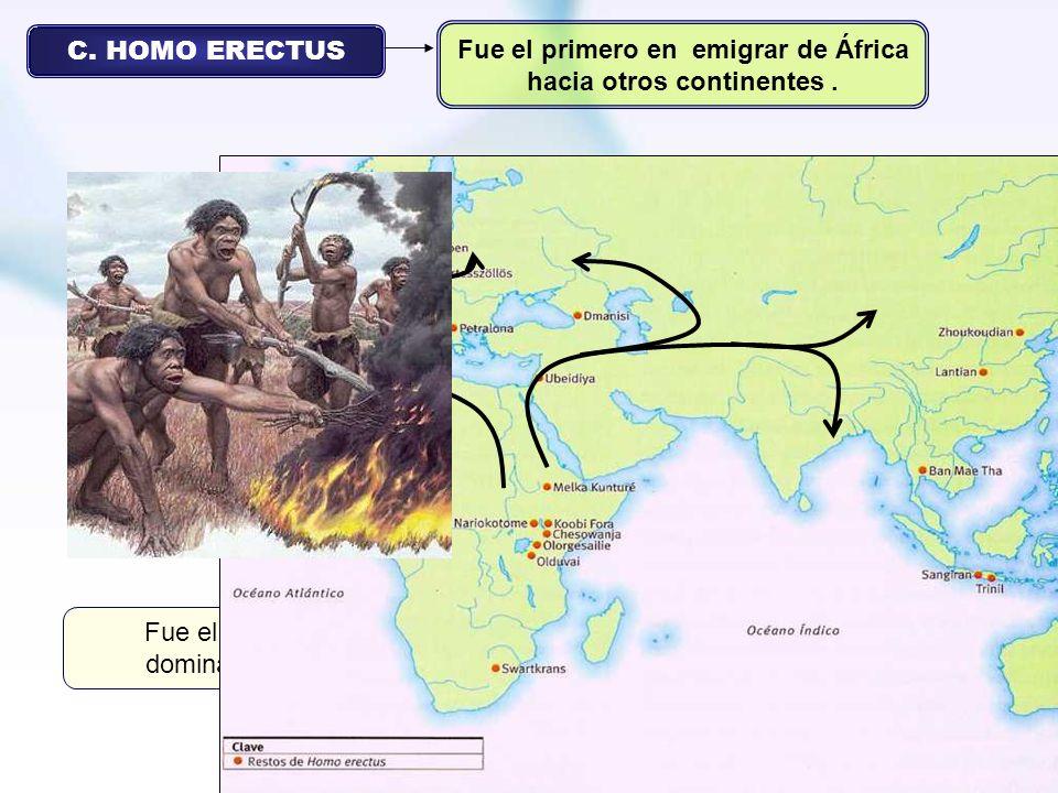 Fue el primero en emigrar de África hacia otros continentes .