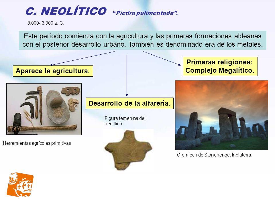 C. NEOLÍTICO Piedra pulimentada .