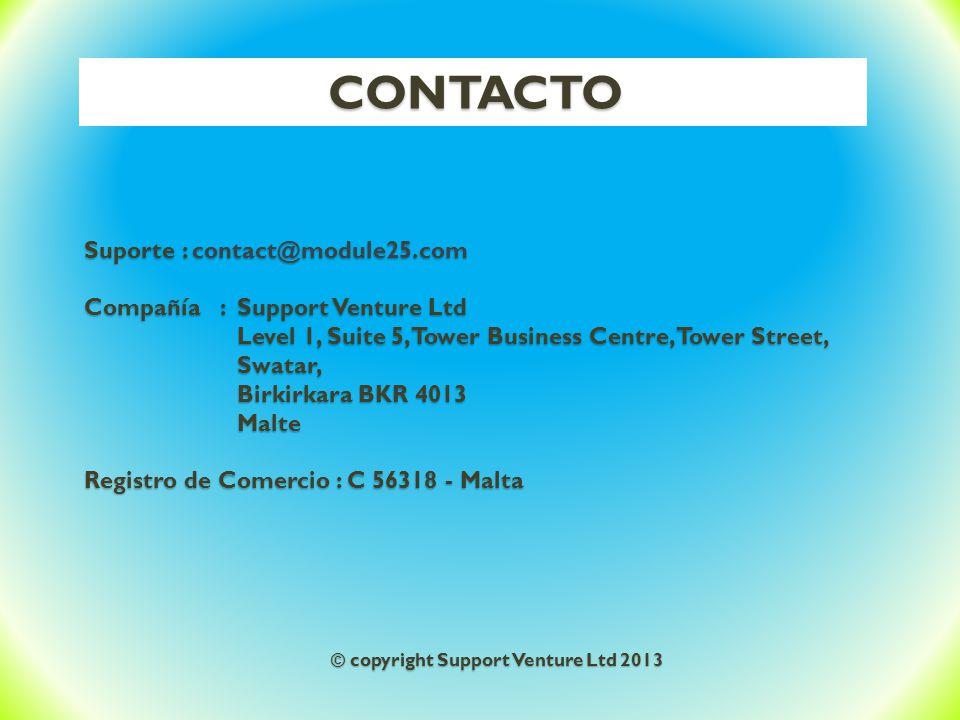 CONTACTO Suporte : contact@module25.com Compañía : Support Venture Ltd