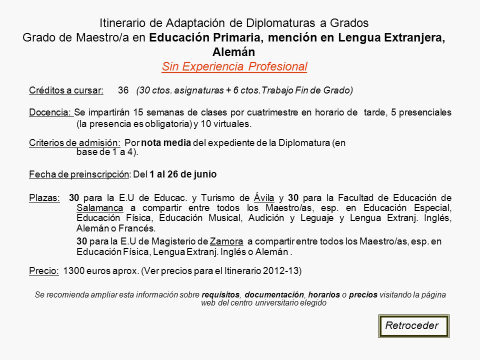 Itinerario de Adaptación de Diplomaturas a Grados Grado de Maestro/a en Educación Primaria, mención en Lengua Extranjera, Alemán Sin Experiencia Profesional