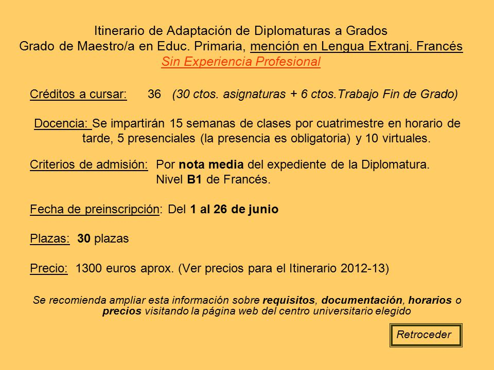 Itinerario de Adaptación de Diplomaturas a Grados Grado de Maestro/a en Educ. Primaria, mención en Lengua Extranj. Francés Sin Experiencia Profesional