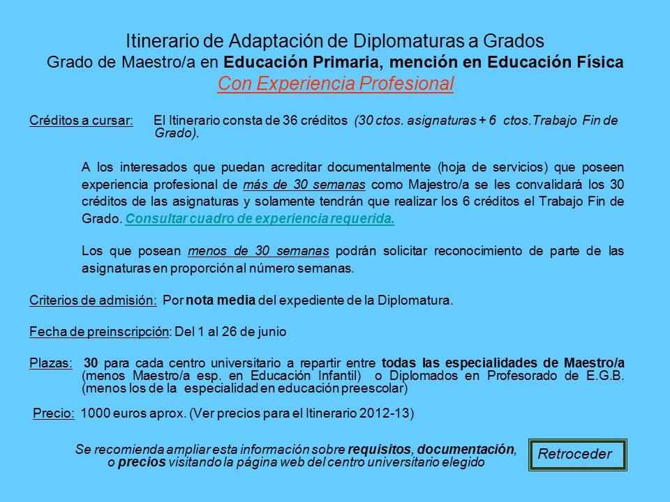 Itinerario de Adaptación de Diplomaturas a Grados Grado de Maestro/a en Educación Primaria, mención en Educación Física Con Experiencia Profesional