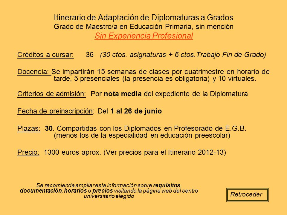Itinerario de Adaptación de Diplomaturas a Grados Grado de Maestro/a en Educación Primaria, sin mención Sin Experiencia Profesional