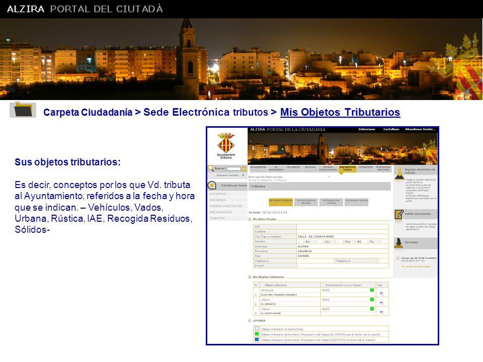 Ajuntament d' Alzira Carpeta Ciudadanía > Sede Electrónica tributos > Mis Objetos Tributarios. Sus objetos tributarios: