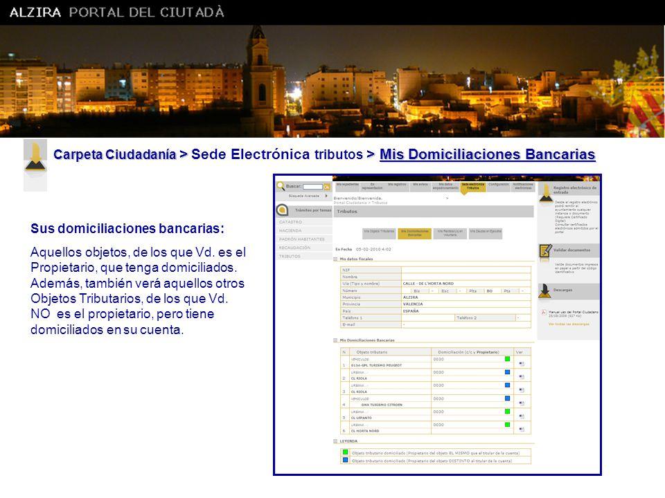 Ajuntament d' Alzira Carpeta Ciudadanía > Sede Electrónica tributos > Mis Domiciliaciones Bancarias.