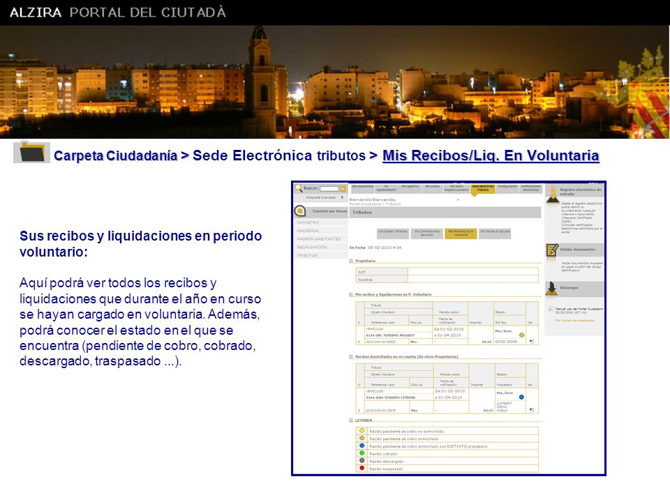 Ajuntament d' Alzira Carpeta Ciudadanía > Sede Electrónica tributos > Mis Recibos/Liq. En Voluntaria.