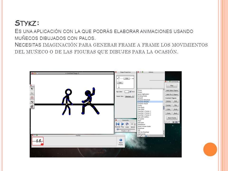 Stykz: Es una aplicación con la que podrás elaborar animaciones usando muñecos dibujados con palos.
