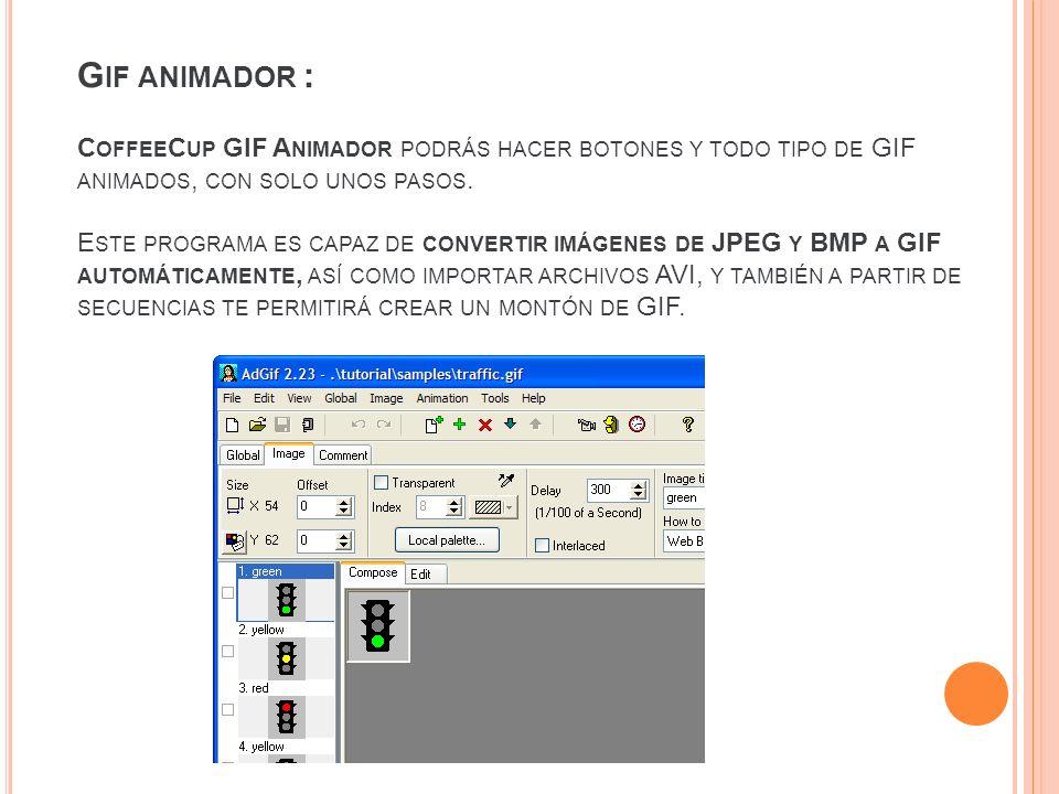 Gif animador : CoffeeCup GIF Animador podrás hacer botones y todo tipo de GIF animados, con solo unos pasos.