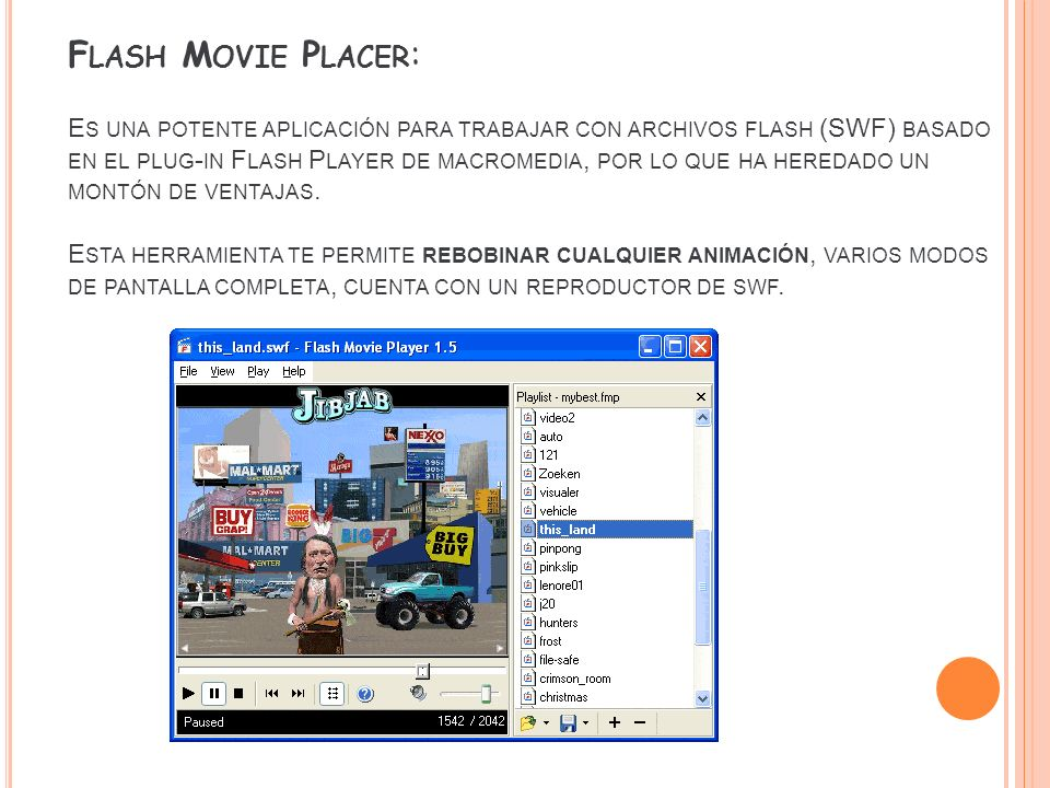 Flash Movie Placer: Es una potente aplicación para trabajar con archivos flash (SWF) basado en el plug-in Flash Player de macromedia, por lo que ha heredado un montón de ventajas.