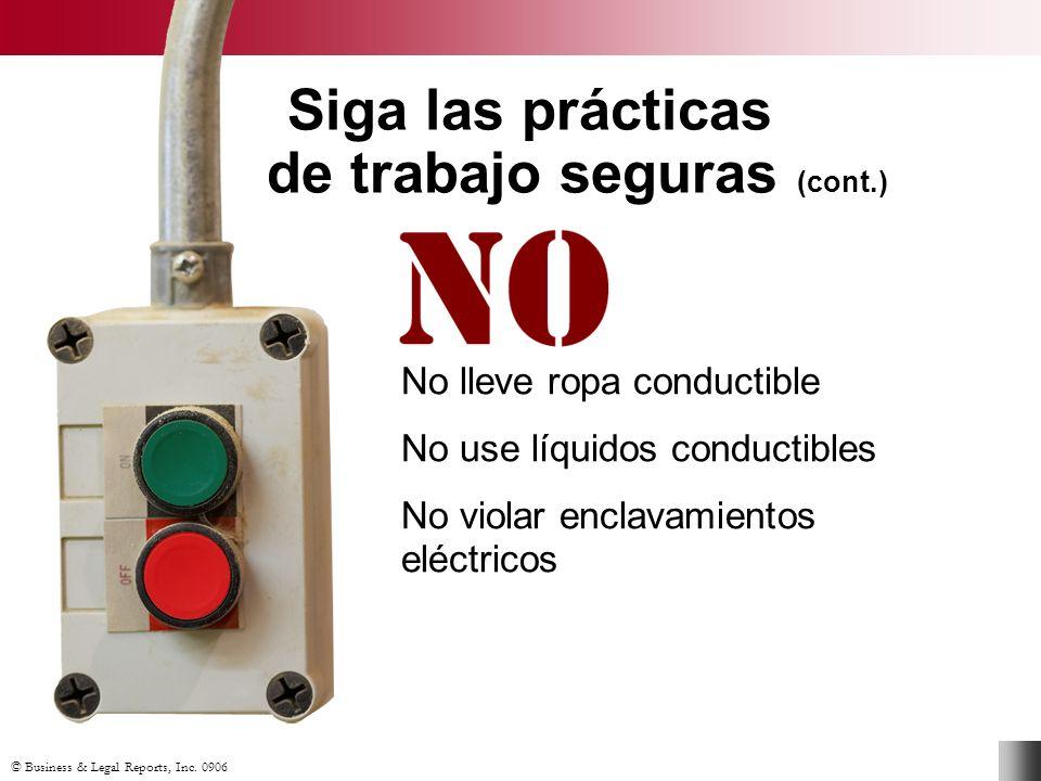 Siga las prácticas de trabajo seguras (cont.)