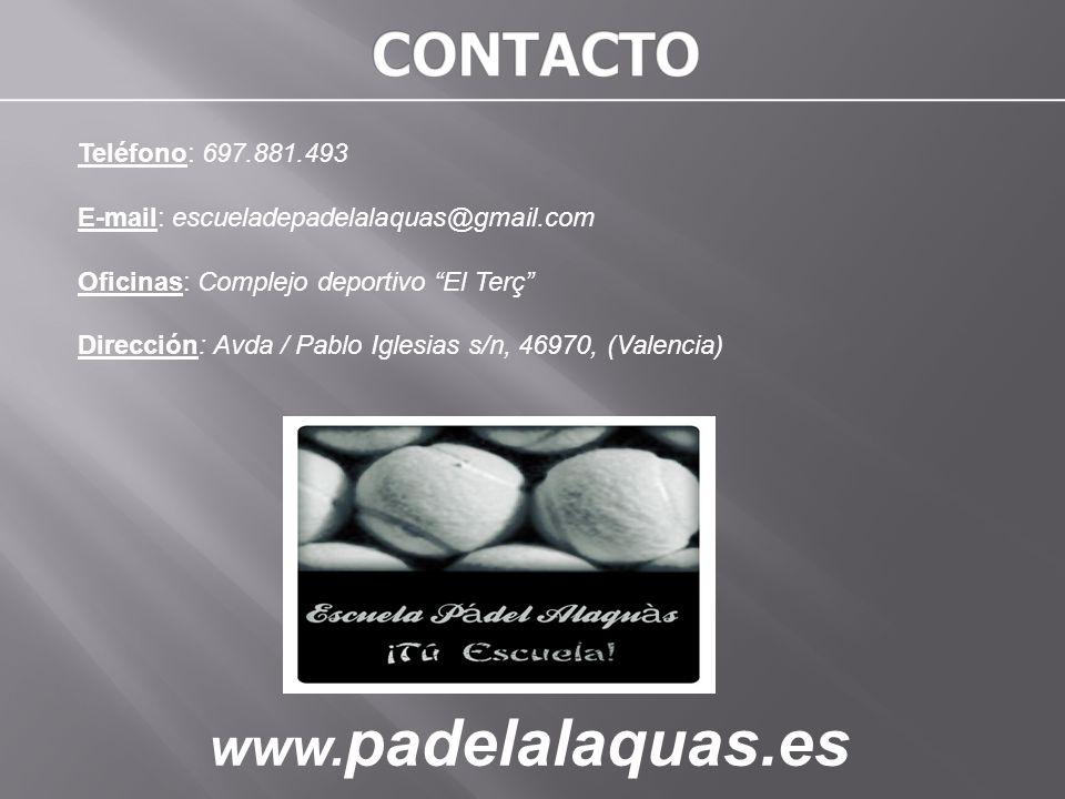 CONTACTO www.padelalaquas.es Teléfono: 697.881.493
