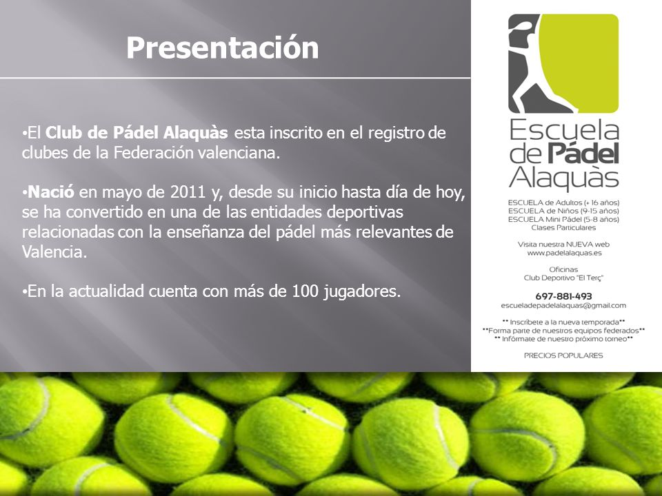 Presentación El Club de Pádel Alaquàs esta inscrito en el registro de clubes de la Federación valenciana.