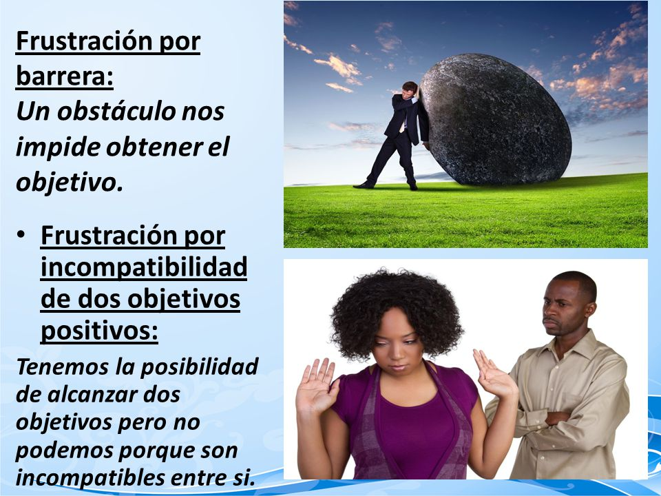 Frustración por barrera: Un obstáculo nos impide obtener el objetivo.