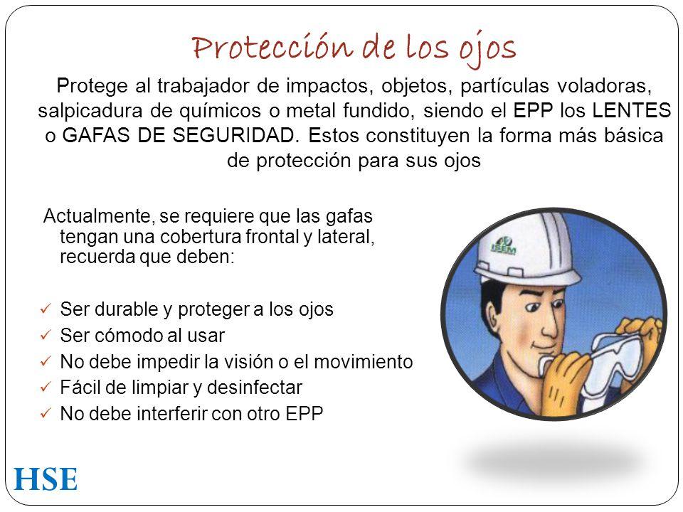 Protección de los ojos Protege al trabajador de impactos, objetos, partículas voladoras, salpicadura de químicos o metal fundido, siendo el EPP los LENTES o GAFAS DE SEGURIDAD. Estos constituyen la forma más básica de protección para sus ojos