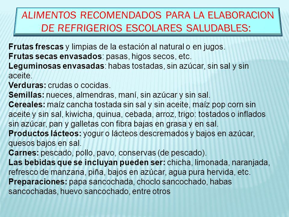 ALIMENTOS RECOMENDADOS PARA LA ELABORACION DE REFRIGERIOS ESCOLARES SALUDABLES: