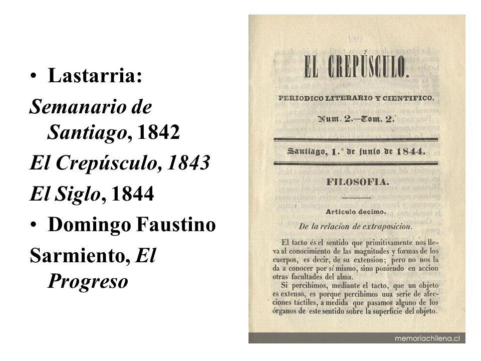 Lastarria: Semanario de Santiago, 1842. El Crepúsculo, 1843.